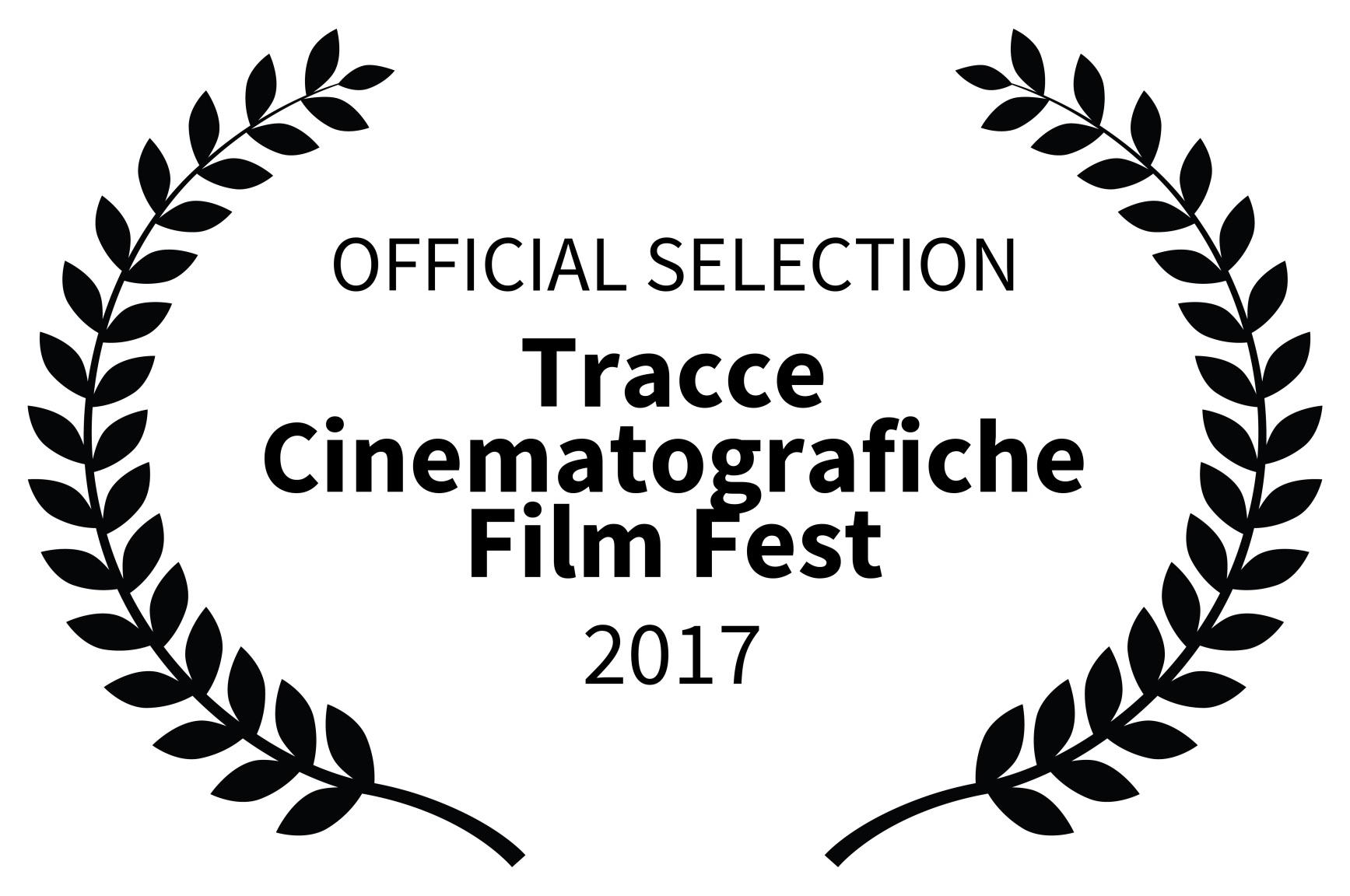 OFFICIAL-SELECTION-Tracce-Cinematografiche-Film-Fest-2017 OFFICIAL SELECTION - Tracce Cinematografiche Film Fest (Rome)